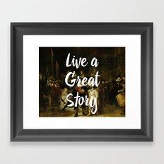 LIVE A GREAT STORY Framed Art Print