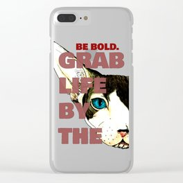 Grab Life by the Pussy Clear iPhone Case