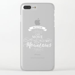 Faith can move mountains Clear iPhone Case