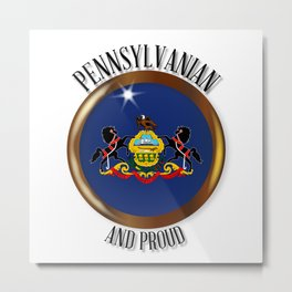 Pennsylvania Proud Flag Button Metal Print