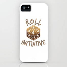 Roll For Initiative iPhone Case