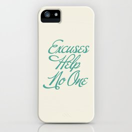 Excuses Help No One iPhone Case