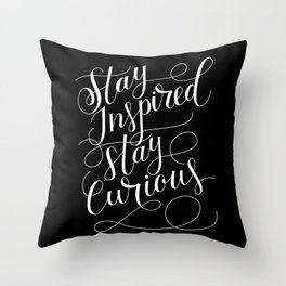 Stay Inspired, Stay Curious Throw Pillow