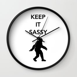 Keep It Sassy Wall Clock