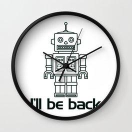 I'll be back… retro robot Wall Clock