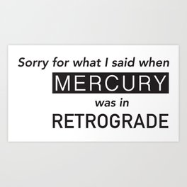 Mercury in Retrograde Art Print