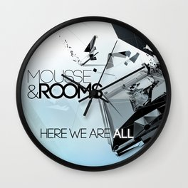 Mousse & Rooms - Here we are all Wall Clock