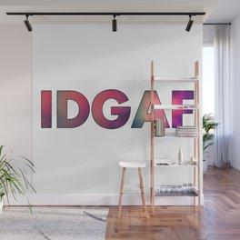 IDGAF Wall Mural