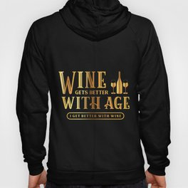 Wine Gets Better With Age I Get Better With Wine Wine Lover Vintage Birthday Gift Hoody