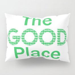 The good place Pillow Sham