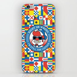 Right or wrong, I'm still the captain iPhone Skin
