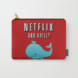 Netflix and Krill? Carry-All Pouch