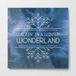Walkin' in a Winter Wonderland Metal Print
