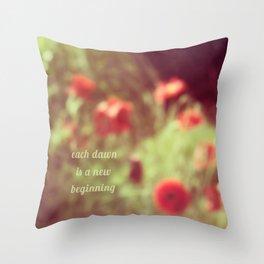 each dawn is a new Throw Pillow