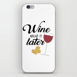 Wine About It Later iPhone Skin
