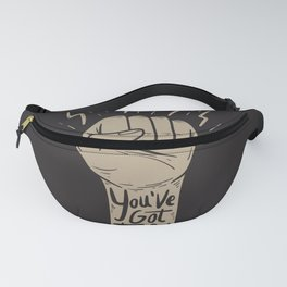 You've Got This Fanny Pack
