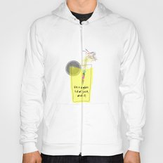 life is a glass of juice, drink it! Hoody