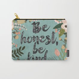 Be honest, be kind Carry-All Pouch