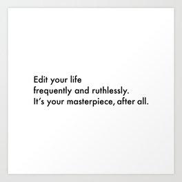 Edit Your Life Art Print