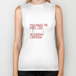 You Make Me Feel Like Alizarin Crimson Biker Tank