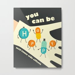 YOU CAN BE HAPPY Metal Print