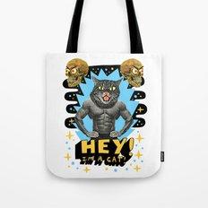 Hey! I'm a cat! Tote Bag
