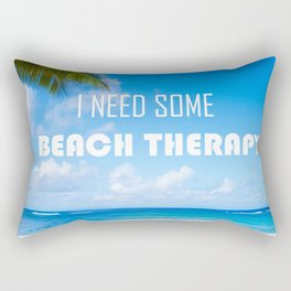 I need some beach therapy Rectangular Pillow