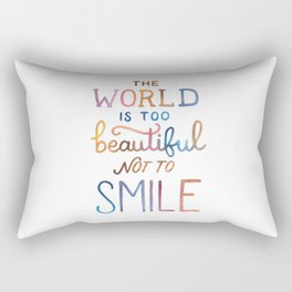 The World Is Too Beautiful Not To Smile Rectangular Pillow