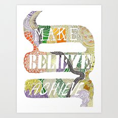 Make-Believe-Achieve Art Print