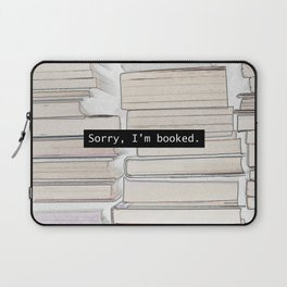 Sorry, I'm Booked Laptop Sleeve