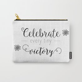 Celebrate every tiny victory Carry-All Pouch