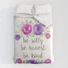 Be Silly, Be Honest, Be Kind Watercolor Lettering Comforters