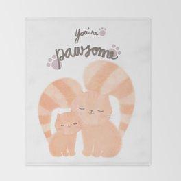 You're pawsome Throw Blanket