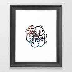 Feel Good Vibes Framed Art Print