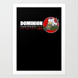 Dominion Tank Police  Art Print