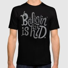 Believin' is Hard. Black SMALL Mens Fitted Tee