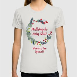 Christmas Vacation / Funny Holiday Watercolor Wreath / Hallelujah Holy Shit Where's The Tylenol T-shirt