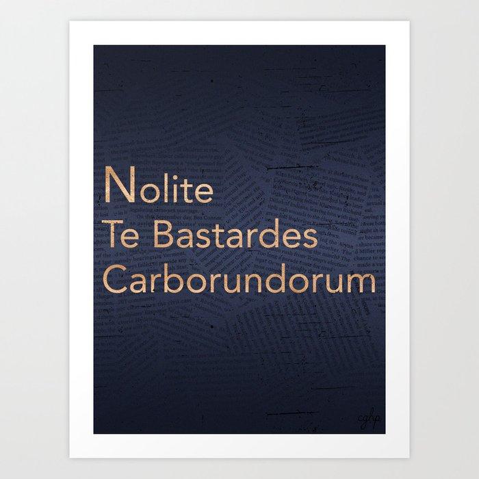 Nolite Te Bastardes Carborundorum Art Print