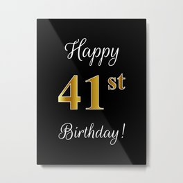 """Elegant """"Happy 41st Birthday!"""" With Faux/Imitation Gold-Inspired Color Pattern Number (on Black) Metal Print"""
