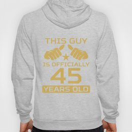 This Guy Is Officially 45 Years Old 45th Birthday Hoody