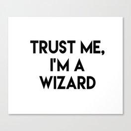 Trust me I'm a wizard Canvas Print
