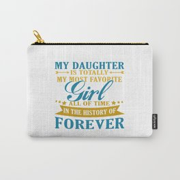 My Daughter Forever Carry-All Pouch