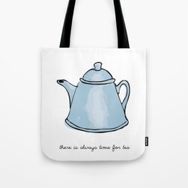 There is always time for tea - blue Tote Bag