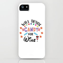 Will trade Candy For Wine 1 iPhone Case