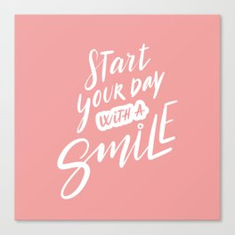 Start Your Day with a Smile Canvas Print
