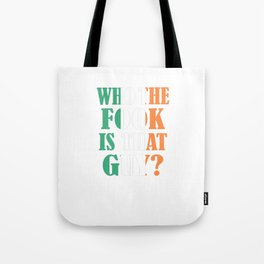 McGregor - Who The Fook Is That Guy Tote Bag