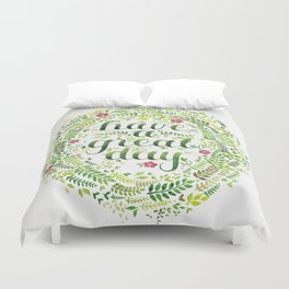 Have A Great Day! Duvet Cover