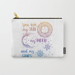 You Are My Sun My Moon And My Stars Carry-All Pouch