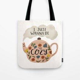 'I Just Wanna Be Cozy' Floral Teapot Tote Bag