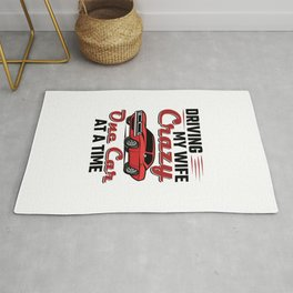 Car Collector Driving My Wife Crazy One Car At a Time Rug